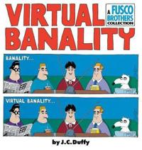 Virtual Banalilty: A Fusco Brothers Collection