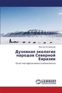 Dukhovnaya Ekologiya Narodov Severnoy Evrazii