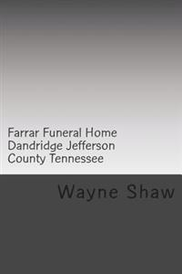 Farrar Funeral Home Dandridge Jefferson County Tennessee