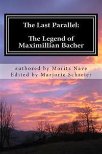 The Last Parallel: The Legend of Maximillian Bacher