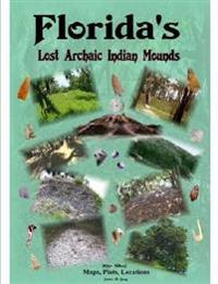 Florida's Lost Archaic Indian Mounds