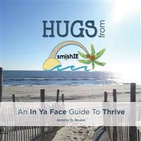 Hugs from Smishie: An in YA Face Guide to Thrive
