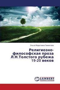 Religiozno-Filosofskaya Proza L.N.Tolstogo Rubezha 19-20 Vekov