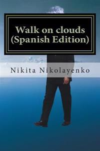 Walk on Clouds (Spanish Edition)