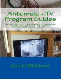 Antennas + TV Program Guides: Reviews, Comparisons, and Step-By-Step Instructions