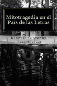 Mitotragedia En El Pais de Las Letras: La Despedida del Lenguaje