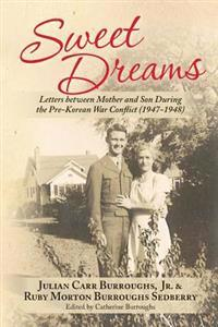 Sweet Dreams: Letters Between Mother and Son During the Pre-Korean War Conflict (1947-1948)