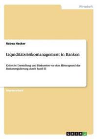 Liquiditatsrisikomanagement in Banken