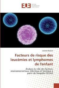 Facteurs de Risque Des Leucemies Et Lymphomes de L'Enfant