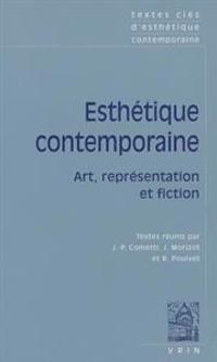 Textes Cles D'Esthetique Contemporaine: Art, Representation Et Fiction