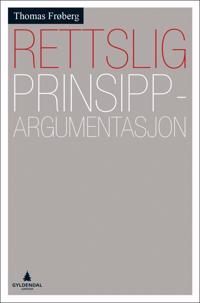 Rettslig prinsippargumentasjon - Thomas Frøberg   Inprintwriters.org