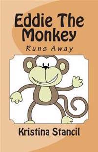 Eddie the Monkey: Running Away