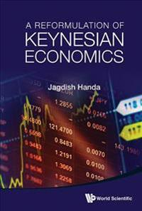 A Reformulation of Keynesian Economics
