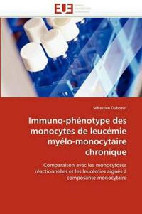 Immuno-Phenotype Des Monocytes de Leucemie Myelo-Monocytaire Chronique