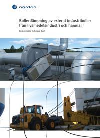 Bullerdämpning av externt industribuller från livsmedelsindustri och hamnar