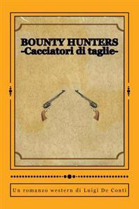 Bounty Hunters: -Cacciatori Di Taglie-