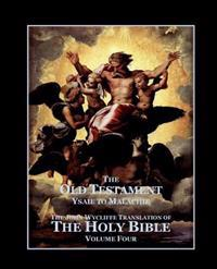 The Holy Bible - Vol. 4. - The Old Testament: As Translated by John Wycliffe