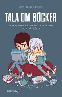 Tala om böcker : boksamtal på bibliotek, i skola och på nätet