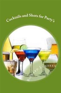 Cocktails and Shots for Party's
