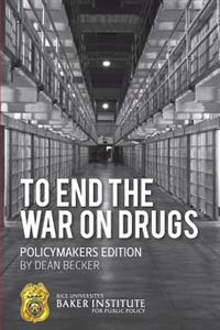 To End the War on Drugs - Policymakers Edition