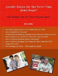 Insider Basics for the First-Time Home Buyer!