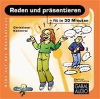 Reden und präsentieren ? fit in 30 Minuten