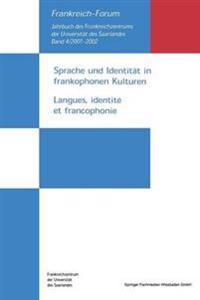 Sprache Und Identität in Frankophonen Kulturen / Langues, Identité Et Francophonie
