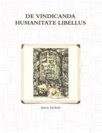 De Vindicanda Humanitate Libellus