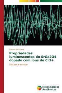 Propriedades Luminescentes Do Srga2o4 Dopado Com Ions de Cr3+