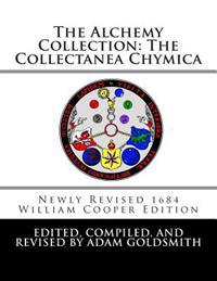 The Alchemy Collection: The Collectanea Chymica