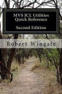 MVS JCL Utilities Quick Reference, Second Edition