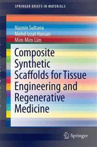 Composite Synthetic Scaffolds for Tissue Engineering and Regenerative Medicine