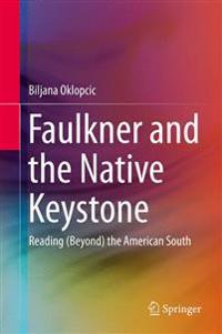 Faulkner and the Native Keystone
