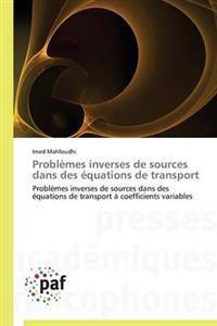 Problemes Inverses de Sources Dans Des Equations de Transport