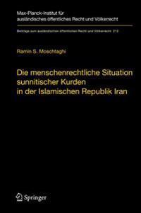 Die Menschenrechtliche Situation Sunnitischer Kurden in Der Islamischen Republik Iran: Probleme Der Verwirklichung Der Menschenrechte in Einer Stark R