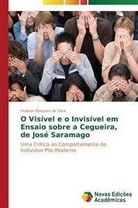 """O Visivel E O Invisivel Em """"Ensaio Sobre a Cegueira"""" de Jose Saramago"""