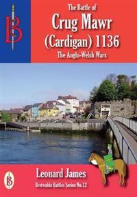 Battle of crug mawr (cardigan) 1136