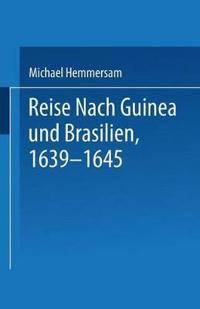 Reise Nach Guinea und Brasilien 1639-1645