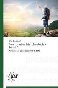 Randonn�es Marche Audax Tome 1