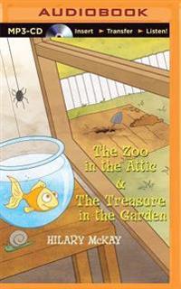 The Zoo in the Attic & the Treasure in the Garden