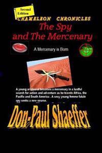 The Spy and the Mercenary: A Mercenary Is Born