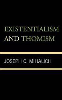 EXISTENTIALISM AMP THOMISM