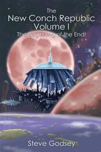 The New Conch Republic Volume I: The Beginning of the End!