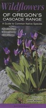 Wildflowers of the Oregon's Cascade Range: A Guide to Common Native Species