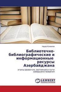 Bibliotechno-Bibliograficheskie I Informatsionnye Resursy Azerbaydzhana