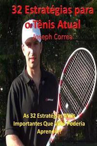 32 Estrategias Para O Tenis Atual: As 32 Estrategias Mais Importantes Que Voce Poderia Aprender!
