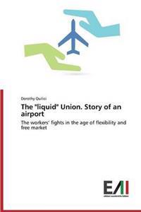 The Liquid Union. Story of an Airport