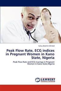 Peak Flow Rate, ECG Indices in Pregnant Women in Kano State, Nigeria