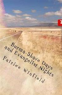 Burma-Shave Days and Evangelist Nights
