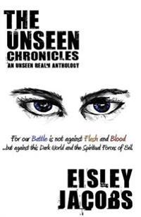 The Unseen Chronicles: An Unseen Realm Anthology